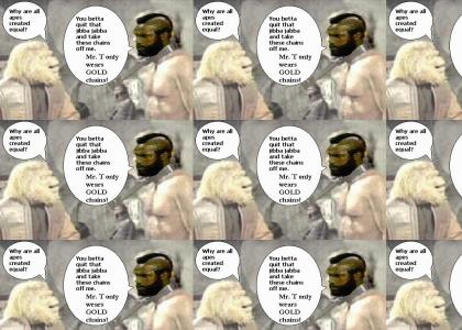 Dr. Zaius and Mr.T have a discussion.