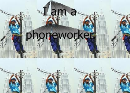 I am a phone worker.