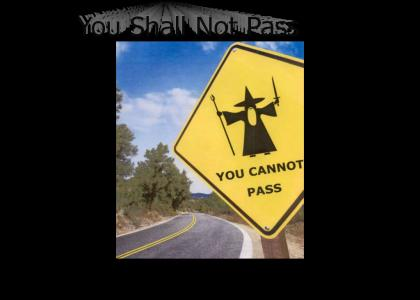 Gandalf Says You Cannot Pass