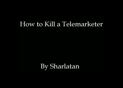How to kill a telemarketer