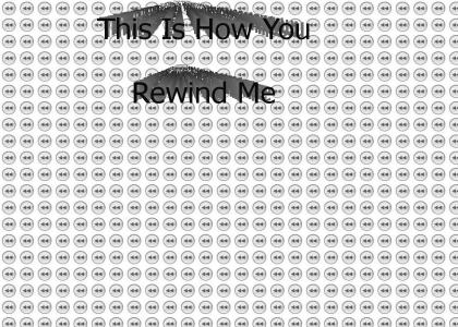 How To Rewind