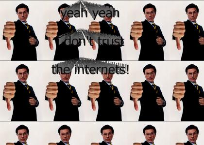 Stephen colbert doesn't trust the internets