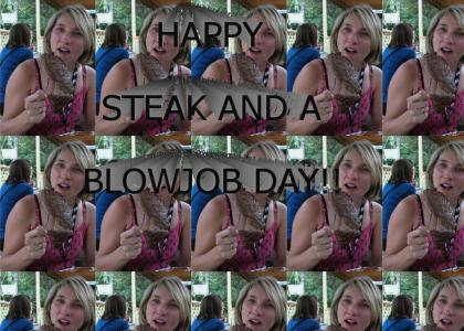 HAPPY STEAK AND A BLOWJOB DAY!!!