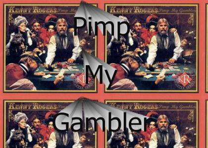 Pimp My Gambler