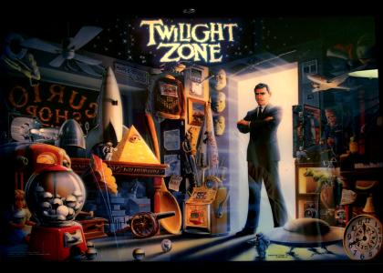 Enter the Twilight Zone