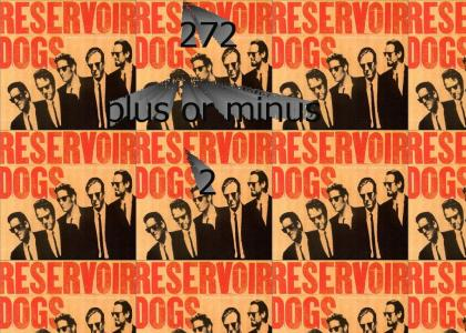 272 plus or minus 2 - reservoir dogs