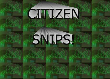 Citizen Snips!