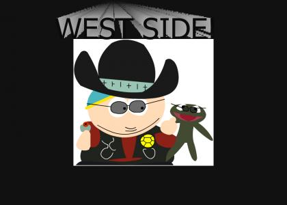 Cartman is from the west side!