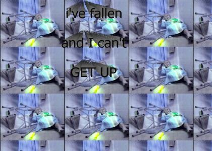 I've fallen and I can't get up *rave*