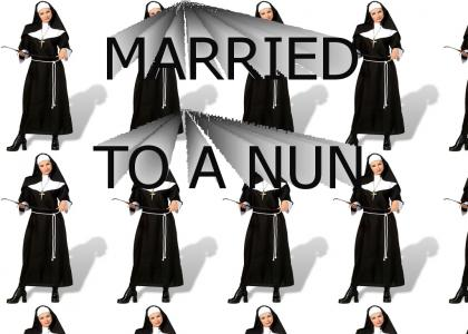 Married to a nun