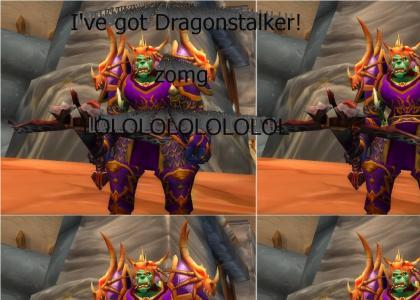 I've got Dragonstalker?