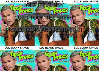 The Fresh Prince of POLAND remix! VOTE 2558000000000000!!!!!!