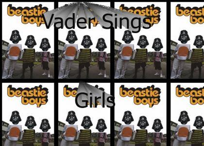 Vader Sings Girls