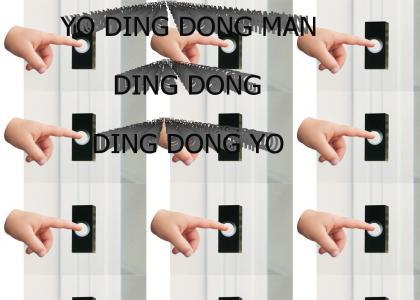 Yo, ding dong, man