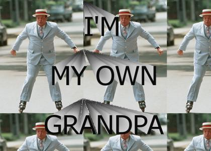 I'm My Own Grandpa