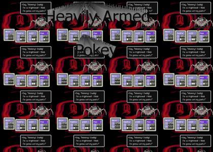 Heavily Armed Pokey