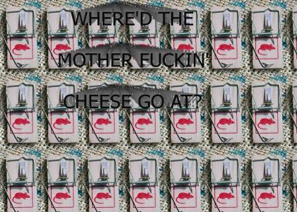 Where'd the cheese go?