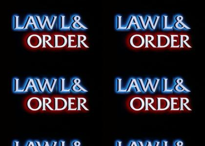 Lawl and Order