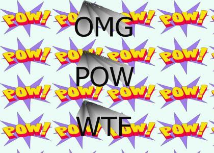 POW!!!1!1