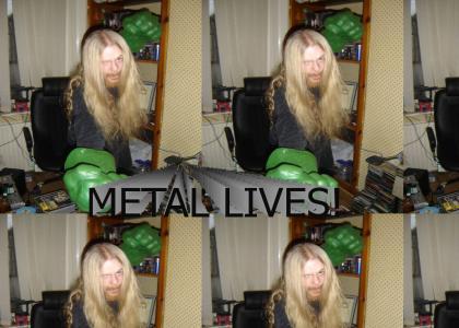 METAL LIVES!