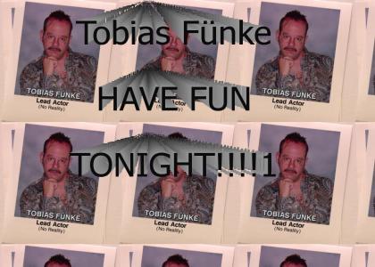 TOBIAS FUNKE WANG-CHUNG TONIGHT!