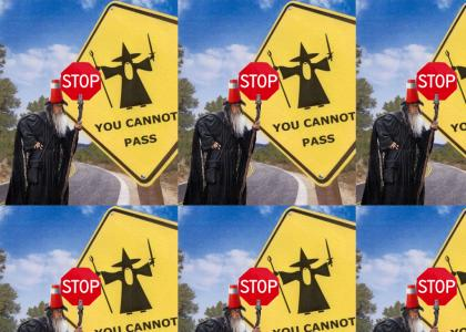 Gandalf Can Stop trafic