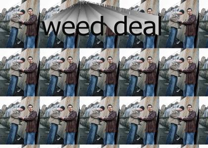 Weed Deal