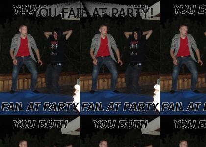 YOU fail at party!