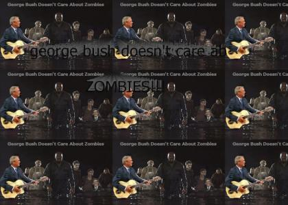 George Bush Doesn't Care About Zombies