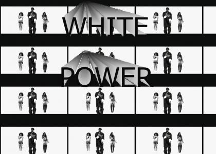 WHITE POWER