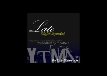 Late Night Special presented by YTMND