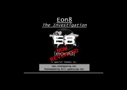 Eon8 - The Investigation (Finale - The Night the Intarweb Was Owned)