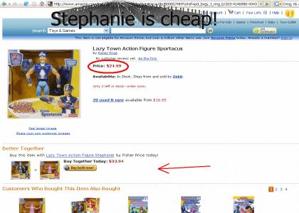 Stephanie is cheap!