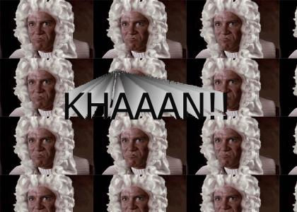 KHAAAN!! the opera