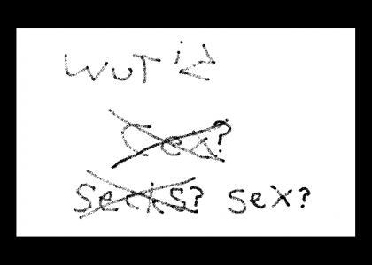 WUT IZ SEX