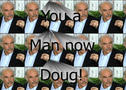 You are a man now doug