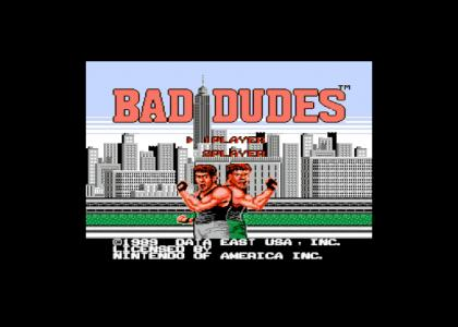 Bad Dudes: A tribute