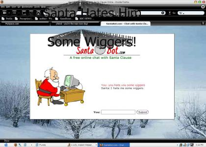 Santa Hates Wiggers