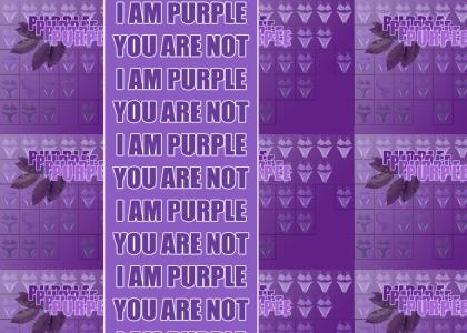 YOU ARE NOT PURPLE