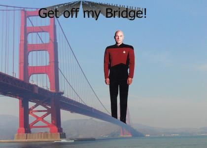Get off my Bridge!