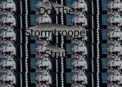 Stormtrooper Strut