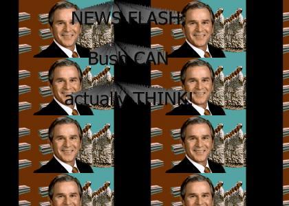 Bush? Thinking?!