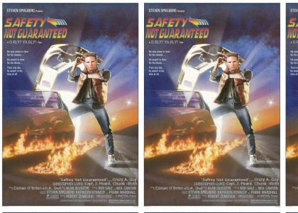 Saftey Not Guaranteed - The Motion Picture