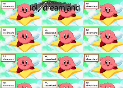lol, dreamland
