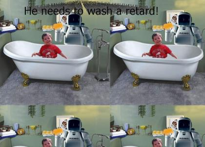 He needs to wash a retard!