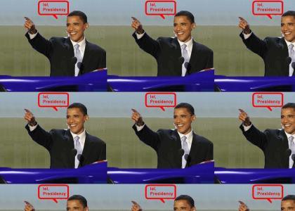 lol, presidency