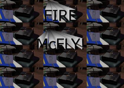 McFly is Unfireable *better quality*