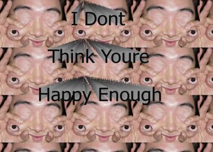 Happy Enough?