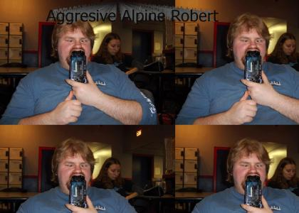 Aggressive Alpine Robert is Brent...