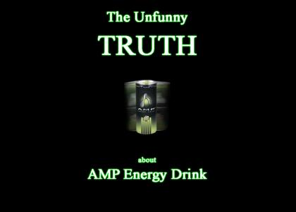 AMP : The Unfunny Truth